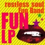 restless soul fun band fun lp.jpg