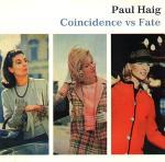 Paul Haig Coincidence vs Fate.jpg